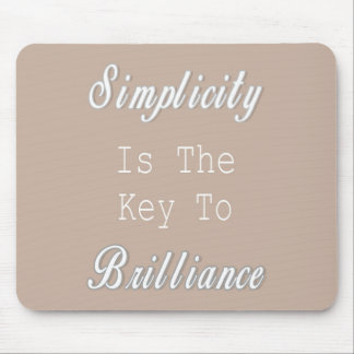 Simplicity Is The Key To Brilliance, Beige Quote Mouse Pad