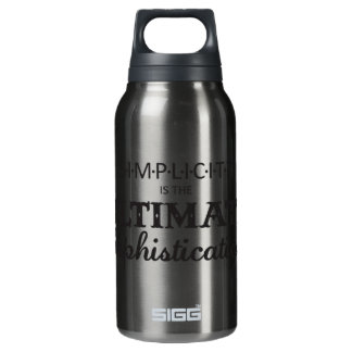 Simplicity is the Ultimate Sophistication 10 Oz Insulated SIGG Thermos Water Bottle