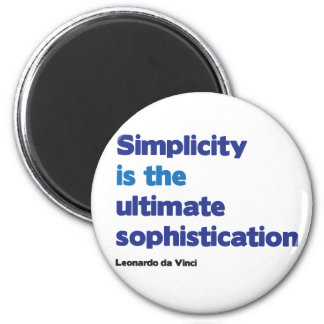 Simplicity is the ultimate sophistication 2 inch round magnet