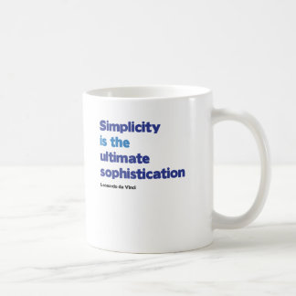 Simplicity is the ultimate sophistication classic white coffee mug