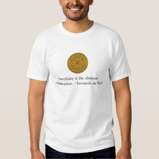 Simplicity is the ultimate sophistication... t shirt