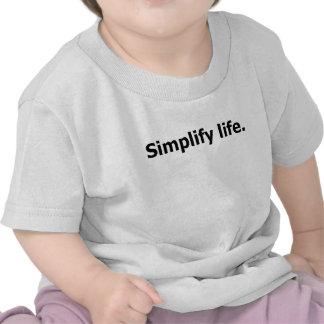 """Simplifique la vida. ""Camiseta"
