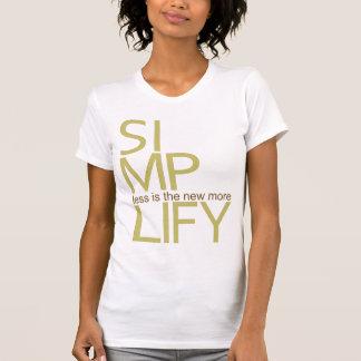 """Simplifique - """"menos es el nuevo más"""" camiseta"""