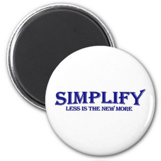 Simplify Less Is More 2 Inch Round Magnet