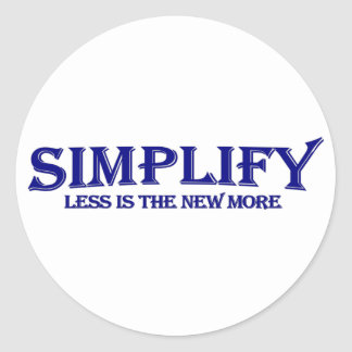 Simplify Less Is More Classic Round Sticker
