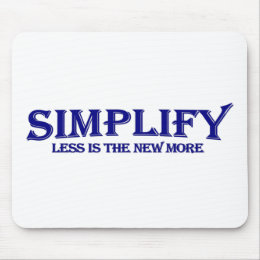 Simplify Less Is More Mouse Pad
