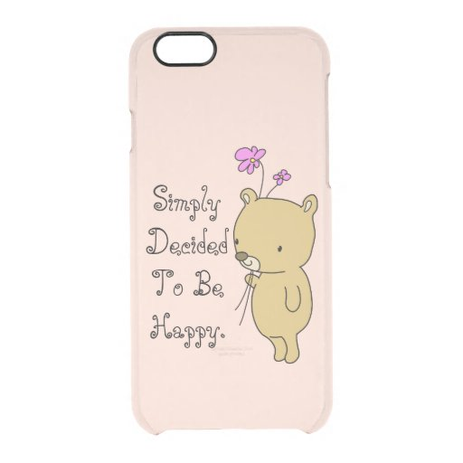 Simply Decided To Be Happy Clear iPhone 6/6S Case
