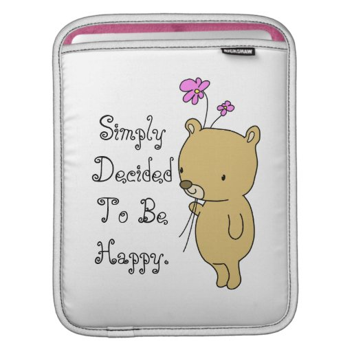 Simply Decided To Be Happy iPad sleeve