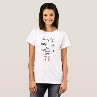 Simply FAB & FUN at 51 - T-Shirt