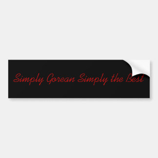 Simply Gorean Simply the Best Bumper Stickers