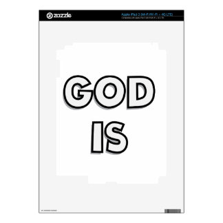 Simply put - GOD IS - if you believe you know Skins For iPad 3