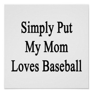 Simply Put My Mom Loves Baseball Posters