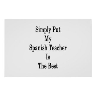 Simply Put My Spanish Teacher Is The Best Poster