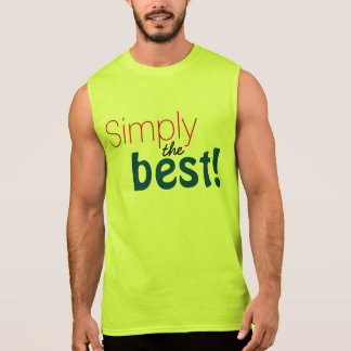 """Simply text design """"Simply the best!"""" Sleeveless Shirt"""