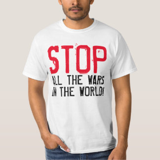 "Simply text design ""STOP ALL THE WARS"" T-Shirt"