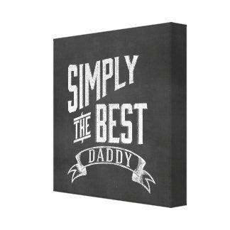 Simply the Best Daddy Chalkboard Art Gallery Wrap Canvas