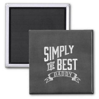 Simply the Best Daddy Chalkboard Art Refrigerator Magnet