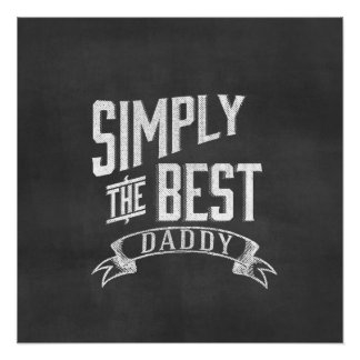 Simply the Best Daddy Chalkboard Art Poster