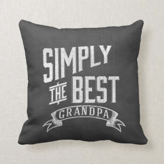 Simply the best Grandpa Throw Pillow