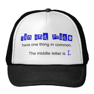 Sin and pride have one thing in common trucker hat