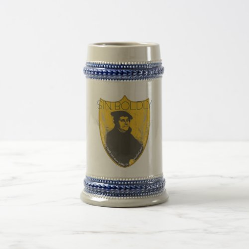 Sin Boldly _ Martin Luther Beer Stein