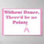 Sin danza, no debe haber Pointe Poster