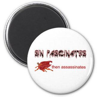 Sin fascinates, then assassinates magnet