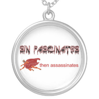 Sin fascinates, then assassinates round pendant necklace