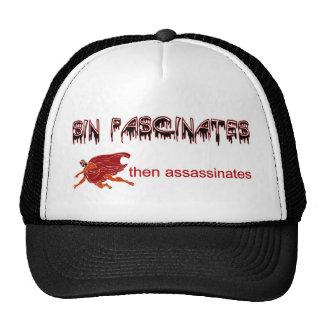Sin fascinates, then assassinates trucker hat
