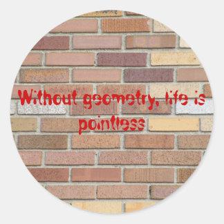 Sin geometría la vida es insustancial etiqueta