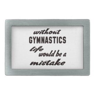 Sin gimnasia la vida sería un error hebillas de cinturón rectangulares