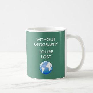 Sin la geografía le pierden taza