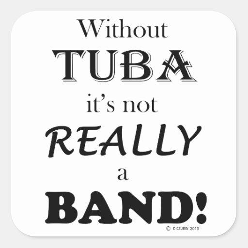 Sin la tuba - banda calcomanía cuadrada personalizada