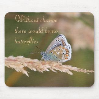 Sin las mariposas Mousepad del cambio