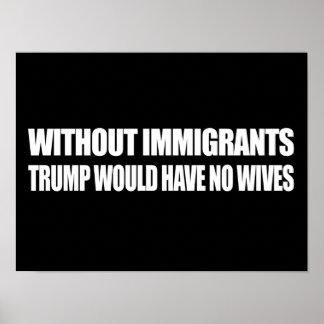 Sin los inmigrantes el triunfo no tendría ninguna póster