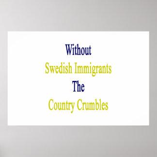 Sin los inmigrantes suecos el país Crumbles.pn Póster