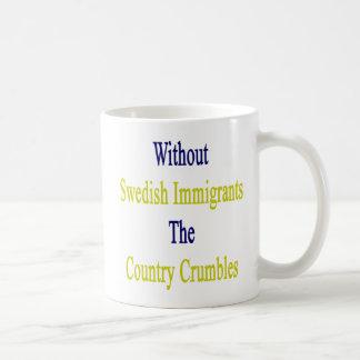 Sin los inmigrantes suecos el país Crumbles.pn Taza De Café