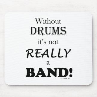 Sin los tambores - banda alfombrillas de ratones