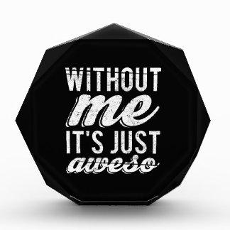 Sin mí es apenas Aweso
