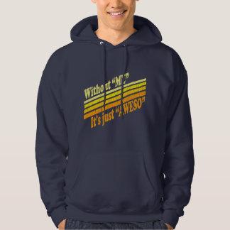 Sin mí, es apenas Aweso Suéter Con Capucha