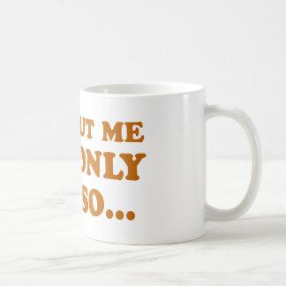 Sin mí es solamente aweso taza clásica