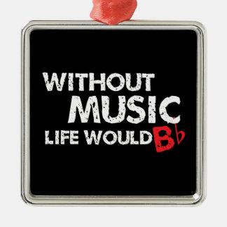 ¡Sin música, la vida b plano! Adorno Navideño Cuadrado De Metal