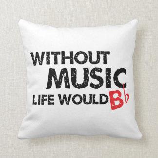 Sin música, la vida B plano Cojín