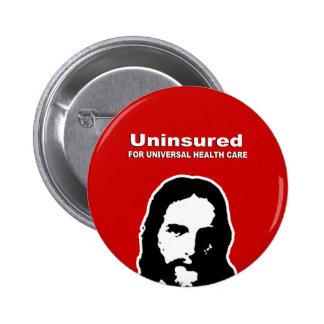Sin seguro para la atención sanitaria universal pin