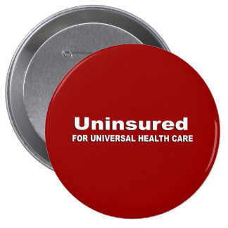 Sin seguro para la atención sanitaria universal pins