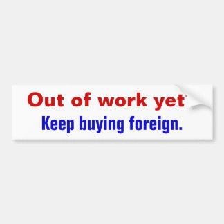 ¿Sin trabajo todavía? , Compra Keep extranjera Pegatina Para Auto