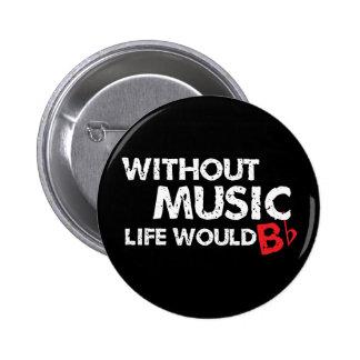 Sin vida de la música B (sea) plano Pin Redondo 5 Cm