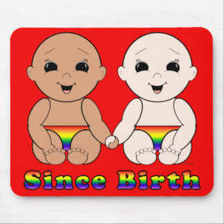 Since Birth 8r Mouse Pad