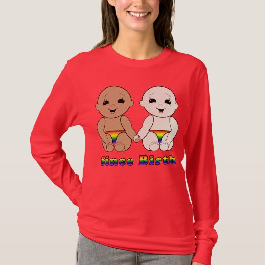 Since Birth 8r T-Shirt