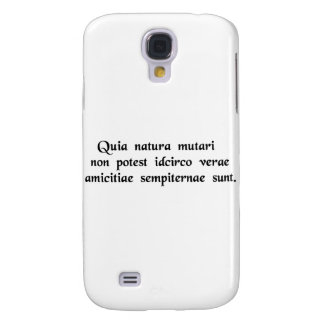 Since nature cannot change, true friendships..... samsung s4 case